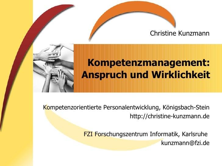 Kompetenzmanagement: Anspruch und Wirklichkeit Kompetenzorientierte Personalentwicklung, Königsbach-Stein http://christine...
