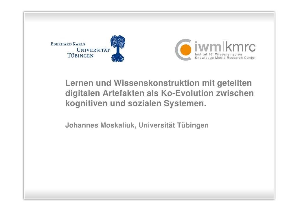 Lernen und Wissenskonstruktion mit geteilten digitalen Artefakten als Ko-Evolution zwischen kognitiven und sozialen System...