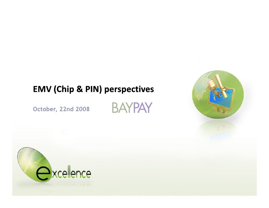 EMV (Chip & PIN) perspectives October, 22nd 2008