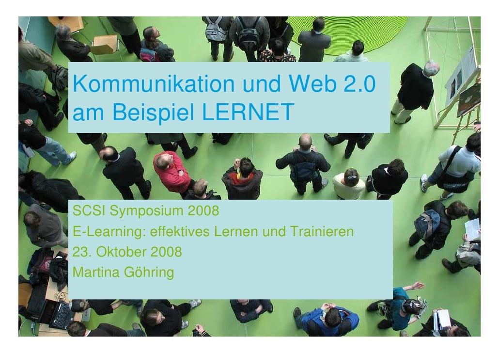 Kommunikation und Web 2.0 am Beispiel LERNET    SCSI Symposium 2008 E-Learning: effektives Lernen und Trainieren 23. Oktob...