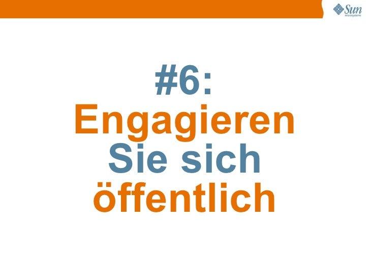 #6: Engagieren   Sie sich  öffentlich
