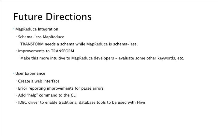 Future Directions ▪   Integrating Dynamic SerDe with the DDL     ▪   This allows the users to create typed tables along wi...