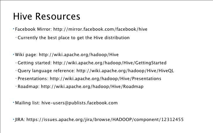 Running Hive Quickstart ▪ <install     Hadoop> ▪ wget    http://mirror.facebook.com/facebook/hive/hadoop-0.19/dist.tar.gz ...