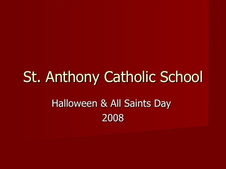 Halloween & All Saints Day  2008 St. Anthony Catholic School