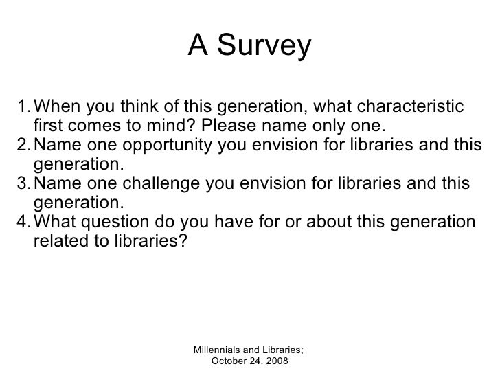 A Survey <ul><ul><li>When you think of this generation, what characteristic first comes to mind? Please name only one. </...