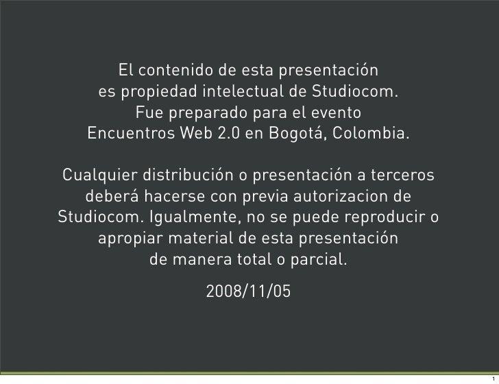 El contenido de esta presentación     es propiedad intelectual de Studiocom.          Fue preparado para el evento    Encu...