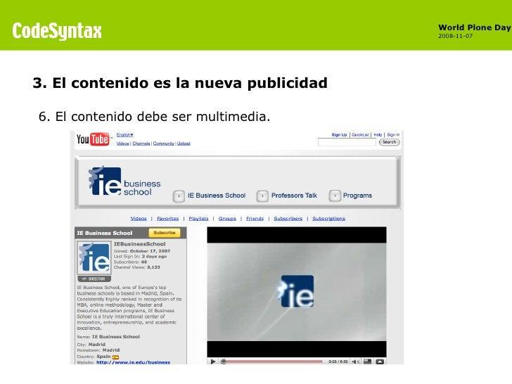 <ul><li>6. El contenido debe ser multimedia. </li></ul>3. El contenido es la nueva publicidad