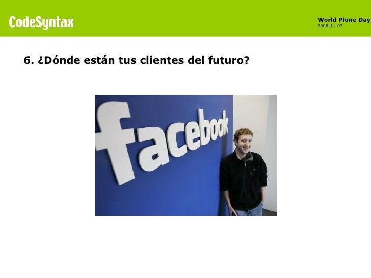 6. ¿Dónde están tus clientes del futuro?