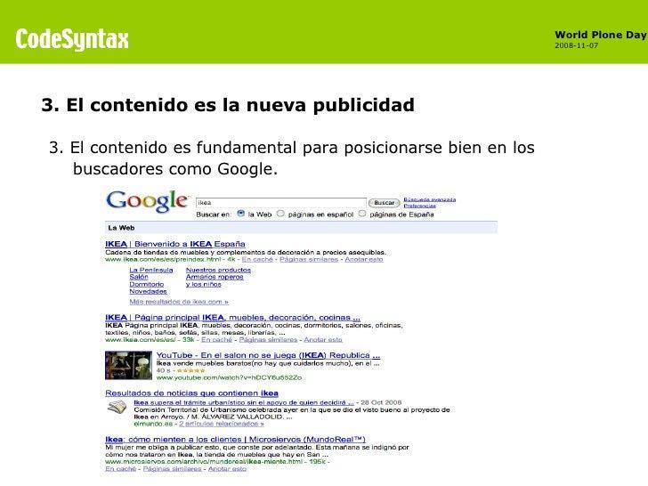 <ul><li>3. El contenido es fundamental para posicionarse bien en los buscadores como Google. </li></ul>3. El contenido es ...