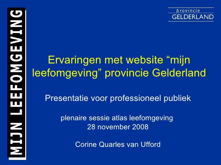"""Ervaringen met website """"mijn leefomgeving"""" provincie Gelderland Presentatie voor professioneel publiek plenaire sessie atl..."""