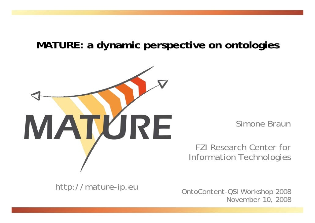 MATURE: a dynamic perspective on ontologies                                            Simone Braun                       ...