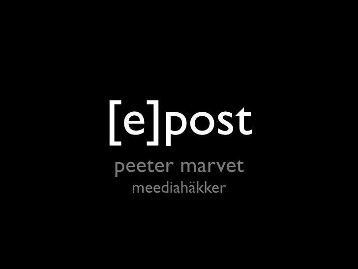 [e]post peeter marvet  meediahäkker