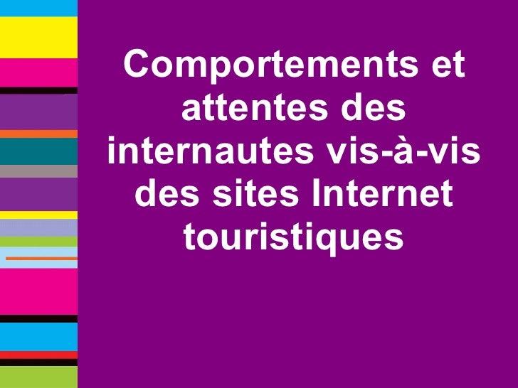 Comportements et attentes des internautes vis-à-vis des sites Internet touristiques