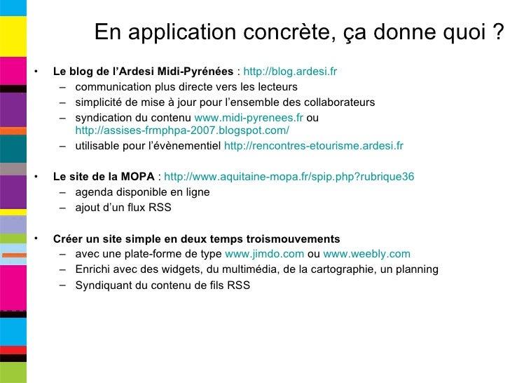 En application concrète, ça donne quoi ? <ul><li>Le blog de l'Ardesi Midi-Pyrénées  :  http://blog.ardesi.fr   </li></ul><...