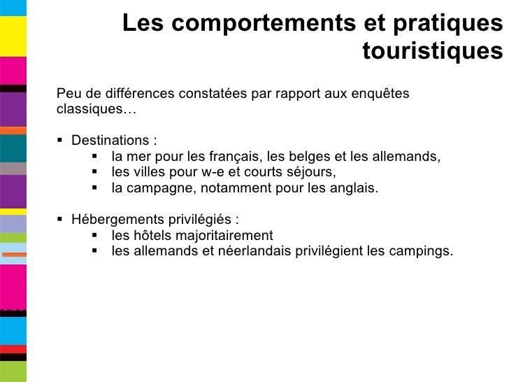 <ul><li>Peu de différences constatées par rapport aux enquêtes </li></ul><ul><li>classiques… </li></ul><ul><li>Destination...