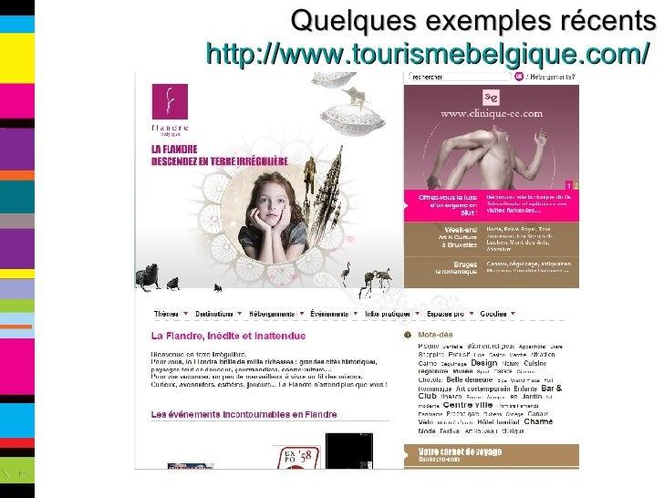 Quelques exemples récents http://www.tourismebelgique.com/