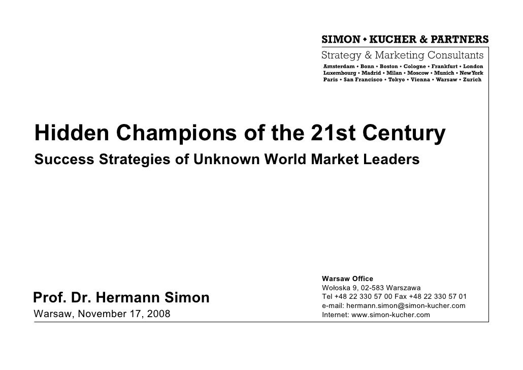 Hidden Champions of the 21st Century Success Strategies of Unknown World Market Leaders                                   ...