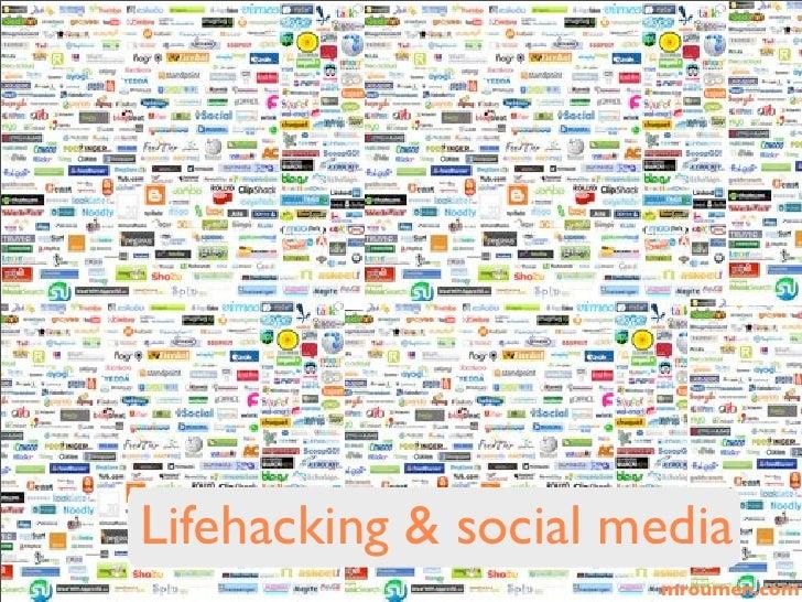 Lifehacking & social media                       mroumen.com