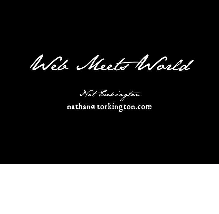 Web Meets World       Nat Torkington    nathan@torkington.com