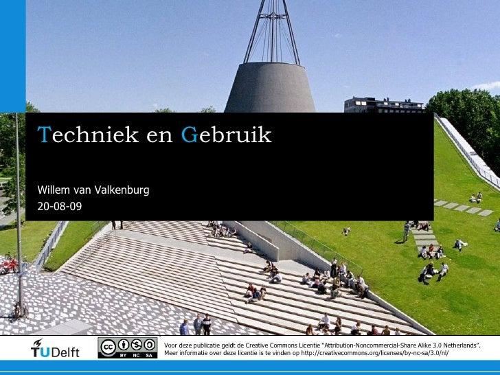 T echniek en  G ebruik OpenCourseWare aan de TU Delft Willem van Valkenburg Voor deze publicatie geldt de Creative Commons...