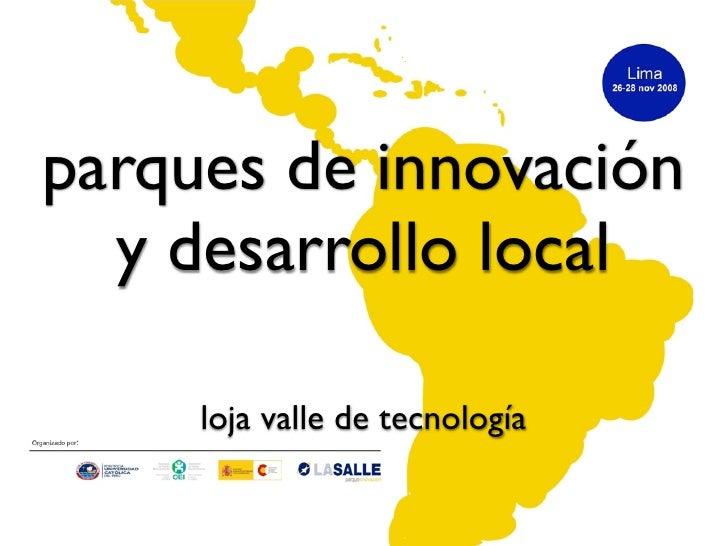 parques de innovación   y desarrollo local       loja valle de tecnología