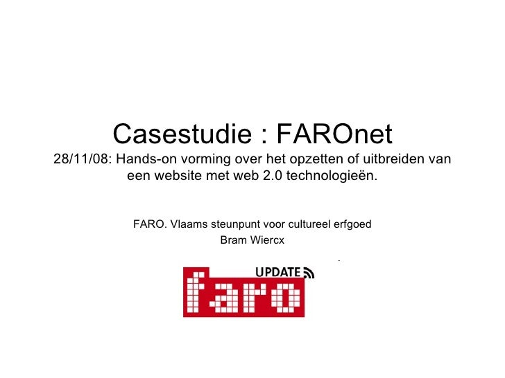 Casestudie  : FAROnet 28/11/08:  Hands-on vorming over het opzetten of uitbreiden van een website met web 2.0 technologieë...