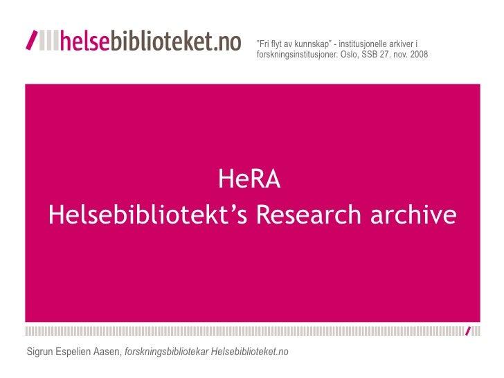 """HeRA  Helsebibliotekt's Research archive """" Fri flyt av kunnskap"""" - institusjonelle arkiver i forskningsinstitusjoner. Oslo..."""