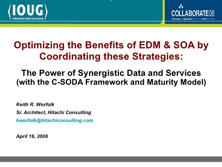 Optimizing the Benefits of EDM & SOA by Coordinating these Strategies: The Power of Synergistic Data and Services  (with t...