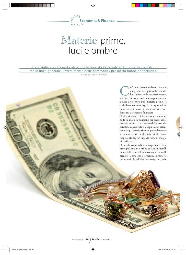 Economia & Finanza                         Materie prime,                          luci e ombre  E' consigliabile una part...