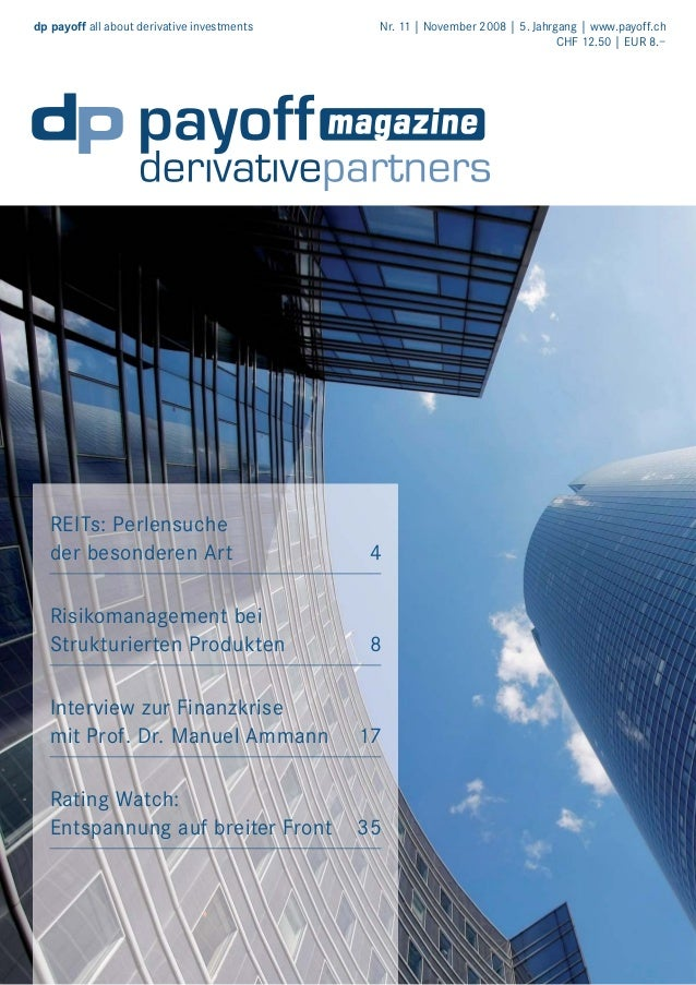 dp payoff all about derivative investments  Nr. 11 | November 2008 | 5. Jahrgang | www.payoff.ch CHF 12.50 | EUR 8.–  REIT...