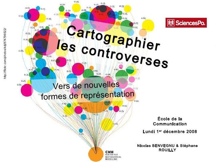 Cartographier  les controverses http://flickr.com/photos/kdj/874796522/ Nicolas BENVEGNU & Stéphane ROUILLY Vers de nouvel...