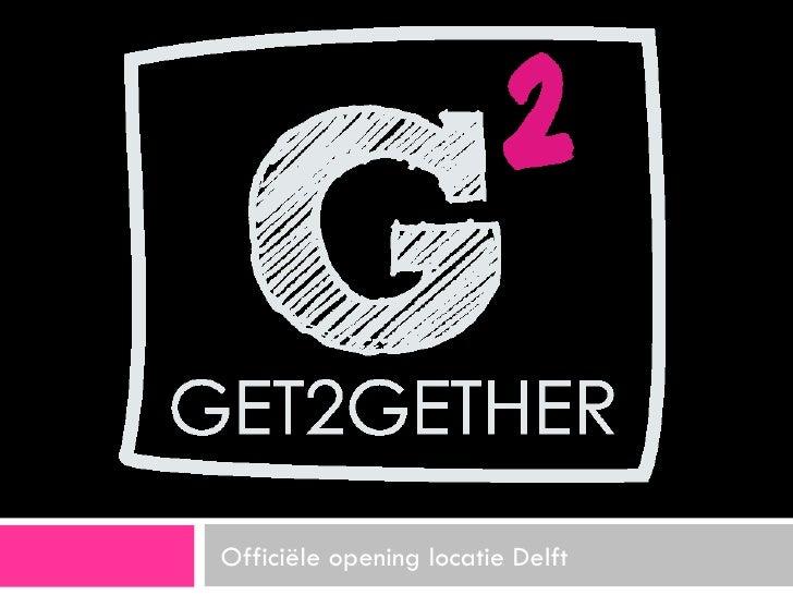 Officiële opening locatie Delft