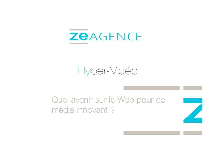 Hyper-Vidéo  Quel avenir sur le Web pour ce média innovant ?
