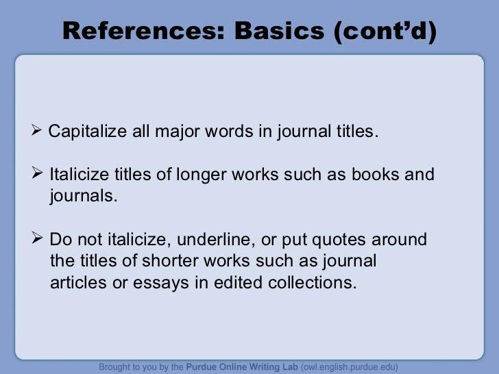 Essays underline or italicize