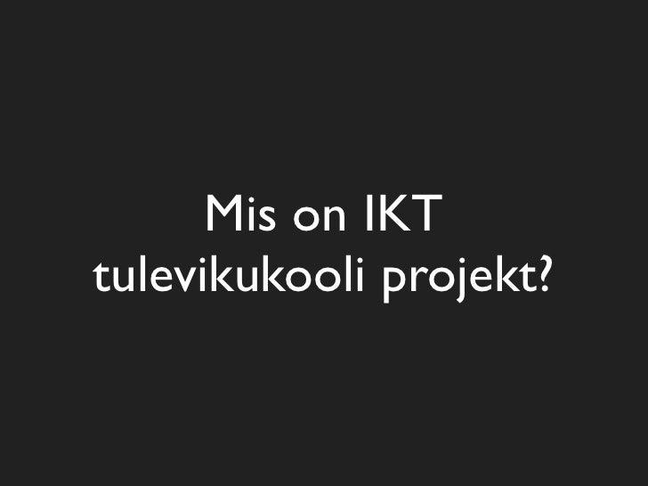 Mis on IKT tulevikukooli projekt?