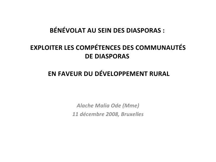 BÉNÉVOLAT AU SEIN DES DIASPORAS :  EXPLOITER LES COMPÉTENCES DES COMMUNAUTÉS DE DIASPORAS   EN FAVEUR DU DÉVELOPPEMENT RUR...