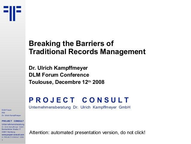 DLM Forum RM Dr. Ulrich Kampffmeyer PROJECT CONSULT Unternehmensberatung Dr. Ulrich Kampffmeyer GmbH Breitenfelder Straße ...
