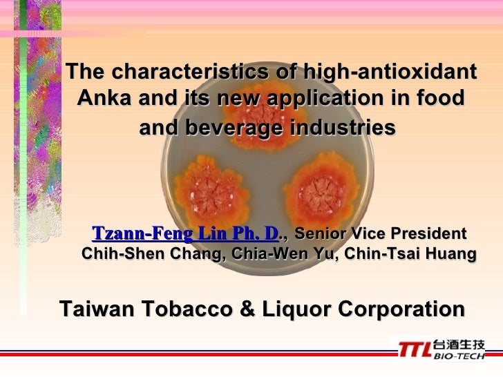 The characteristics of high-antioxidant Anka and its new application in food and beverage industries   Tzann-Feng Lin Ph. ...