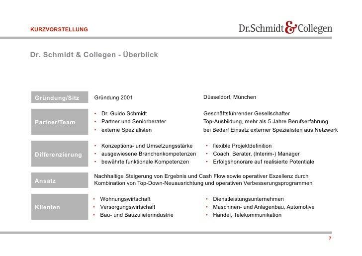 KURZVORSTELLUNG    Dr. Schmidt & Collegen - Überblick      Gründung/Sitz     Gründung 2001                            Düss...