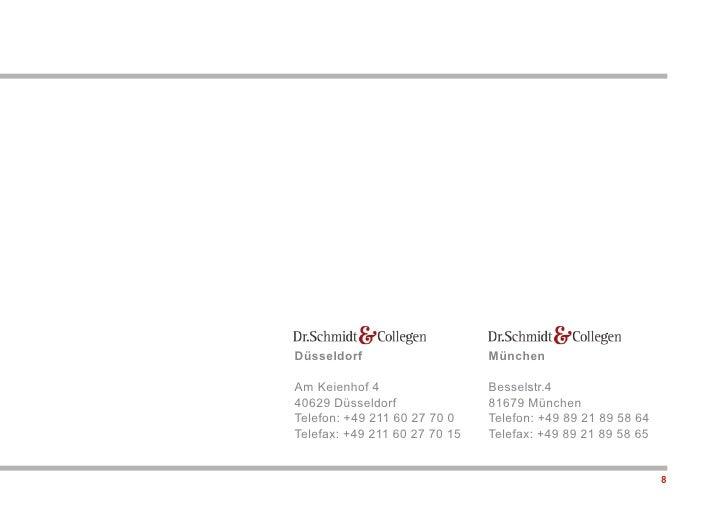 Düsseldorf                     München  Am Keienhof 4                  Besselstr.4 40629 Düsseldorf               81679 Mü...