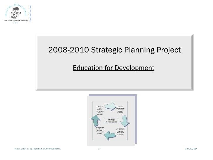 2008-2010 Strategic Planning Project Education for Development