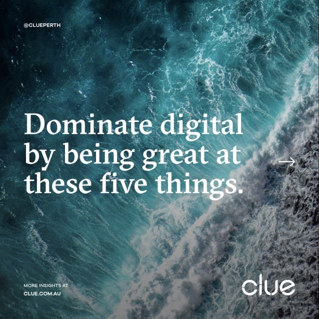 Dominate Digital by Being Great at These Five Things
