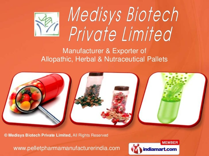 Manufacturer & Exporter of                   Allopathic, Herbal & Nutraceutical Pallets© Medisys Biotech Private Limited, ...