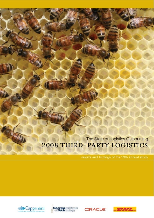 The State of Logistics Outsourcing results and findings of the 13th annual study 2008 third-party logistics