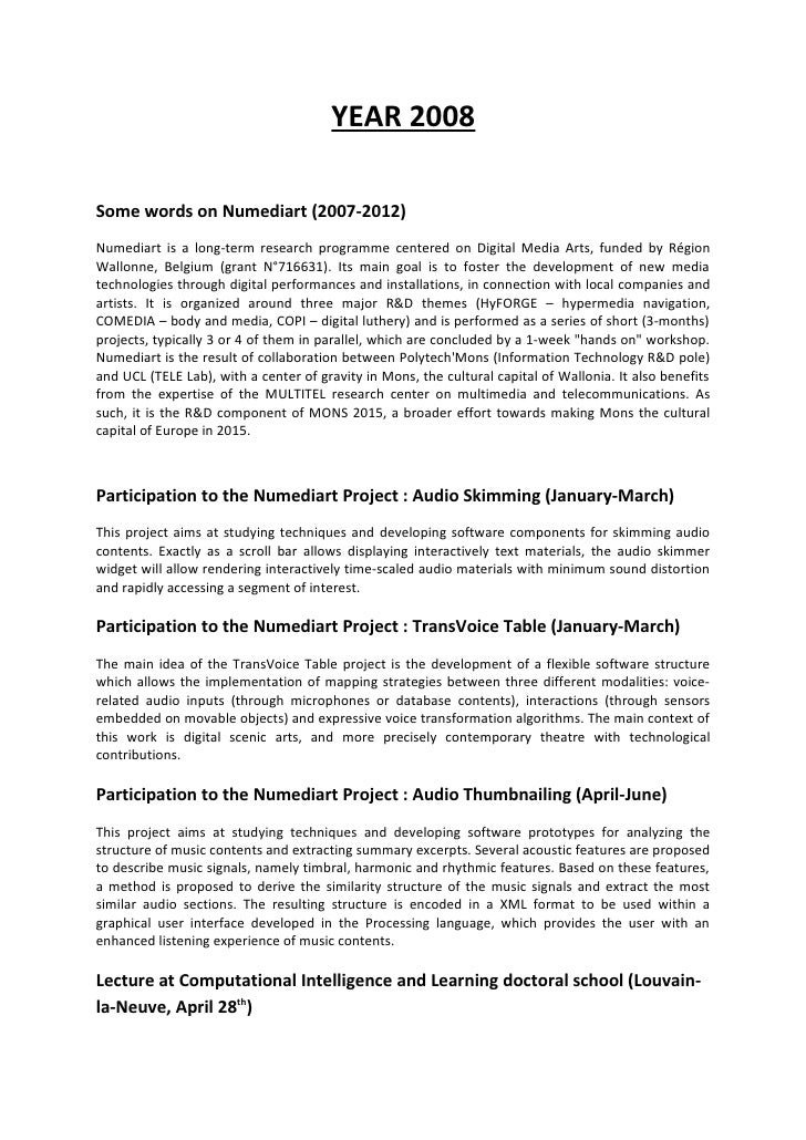 YEAR 2008  Some words on Numediart (2007-2012) Numediart is a long-term research programme centered on Digital Media Arts,...
