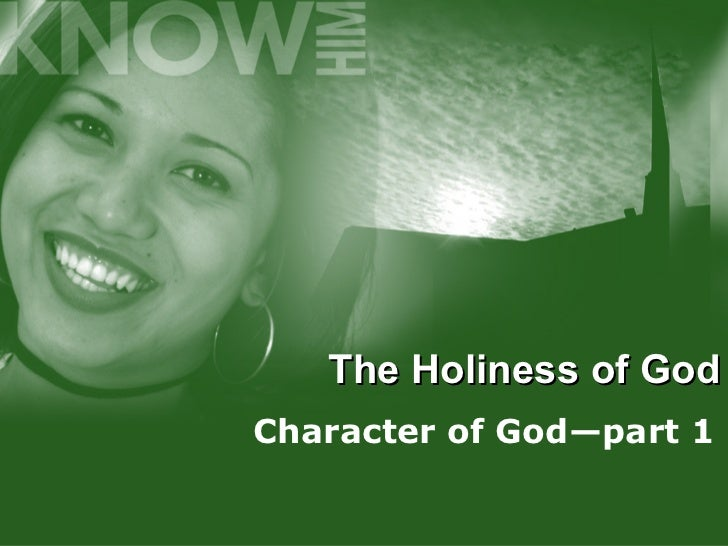 The Holiness of God Character of God—part 1