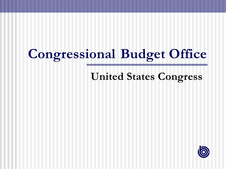 Congressional   Budget Office United States Congress