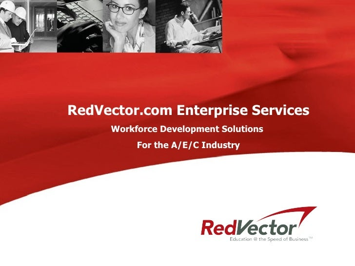 RedVector.com Enterprise Services Workforce Development Solutions  For the A/E/C Industry