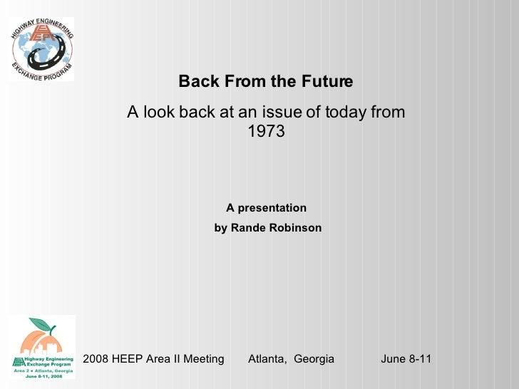 2008 HEEP Area II Meeting    Atlanta,  Georgia    June 8-11 Back From the Future A look back at an issue of today from 197...