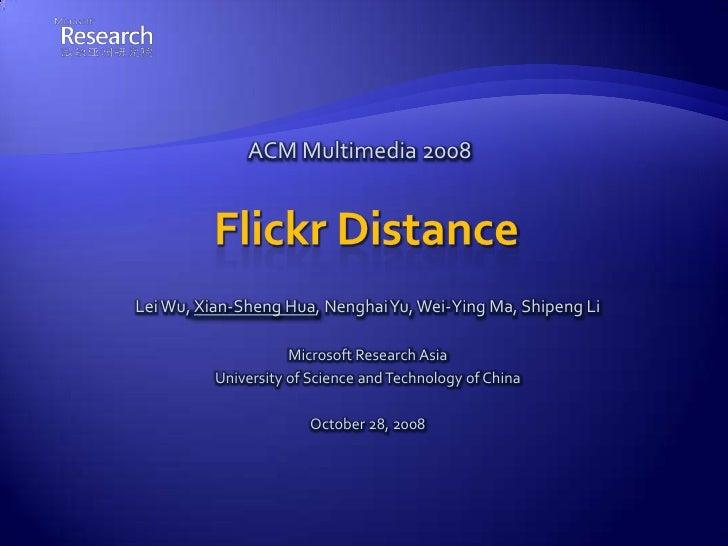 ACM Multimedia 2008     Lei Wu, Xian-Sheng Hua, Nenghai Yu, Wei-Ying Ma, Shipeng Li                       Microsoft Resear...